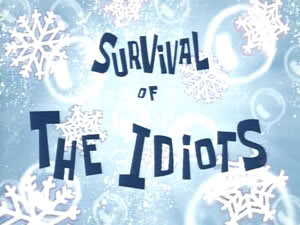 Archivo:29a Survival of the Idiots.jpg