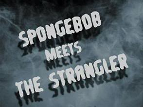 60a SpongeBob Meets the Strangler.jpg
