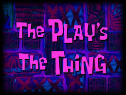 138a The Play's the Thing.jpg