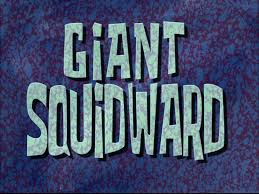 107a Giantt Squidward.jpg