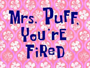 69b Mrs Puff, You're Fired.jpg