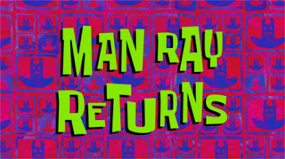 219a Man Ray Returnss.jpg