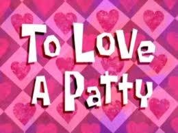 87a To Love a Patty.jpg