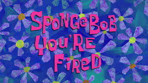 189 SpongeBob You're Fired.jpg