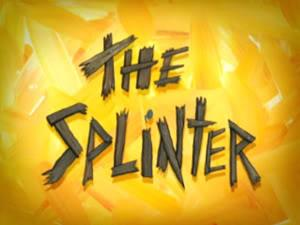 105a The Splinter.jpg