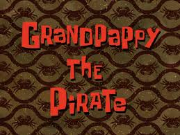 115a Grandpappy the Pirate.jpg