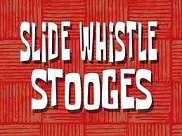 105b Slide Whistle Stooges.jpg