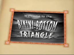 140b Welcome to the Bikini Bottom Trianggle.jpg