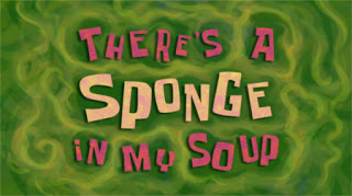 218b Theres a Sponge In My Soup.jpg