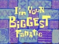 30b I'm Your Biggest Fanatic.jpg
