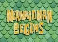 163a Mermaidman Begins.jpg