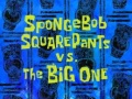 111 SpongeBob SquarePants vs The Big One.jpg