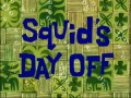 21b Squid's Day Off.jpg
