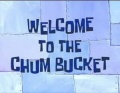 34a Welcome to the Chum Bucket.jpg