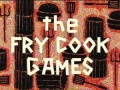 39b The Fry Cook Games.jpg